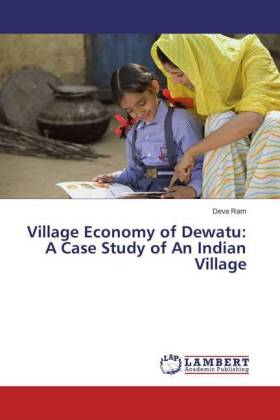 Village Economy of Dewatu: A Case Study of An Indian Village - Ram, Deva