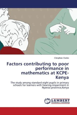 Factors contributing to poor performance in mathematics at KCPE- Kenya