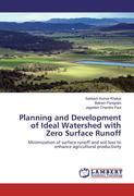 Khatua, Santosh Kumar;Panigrahi, Balram;Paul, Jagadish Chandra: Planning and Development of Ideal Watershed with Zero Surface Runoff
