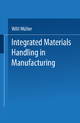 Integrated Materials Handling in Manufacturing - Willi Müller