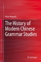 The History of Modern Chinese Grammar Studies - Peter Peverelli
