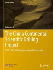 The China Continental Scientific Drilling Project - Da Wang (author), Wei Zhang (author), Xiaoxi Zhang (author), Guolong Zhao (author), Ruqiang Zuo (author), Jialu Ni (author), Gansheng Yang (author), Jun Jia (author), Kaihua Yang (author), Yongyi Zhu (author), Wenwei Xie (author), Wenjian Zhu (author), Pe