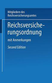 Reichs-Versicherungsordnung: mit Anmerkungen