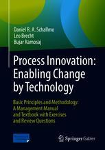 Process Innovation: Enabling Change by Technology - Daniel R. A. Schallmo; Leo Brecht; Bujar Ramosaj