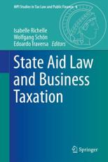 State Aid Law and Business Taxation - Richelle, Isabelle (EDT)/ Sch��n, Wolfgang (EDT)/ Traversa, Edoardo (EDT)