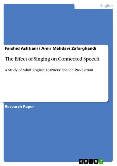 The Effect of Singing on Connected Speech - Farshid Ashtiani