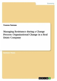 Managing Resistance during a Change Process. Organizational Change in a Real Estate Company - Tornow, Yvonne