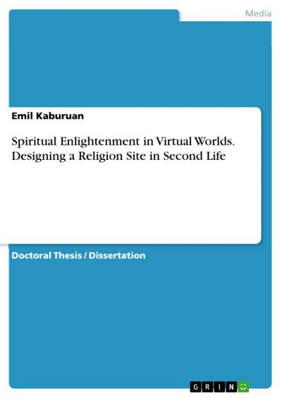 Spiritual Enlightenment in Virtual Worlds. Designing a Religion Site in Second Life - Emil Kaburuan