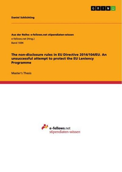 The non-disclosure rules in EU Directive 2014/104/EU. An unsuccessful attempt to protect the EU Leniency Programme