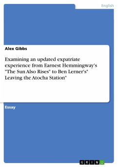Examining an updated expatriate experience from Earnest Hemmingway´s ´´The Sun Also Rises´´ to Ben Lerner´s´´ Leaving the Atocha Station´´