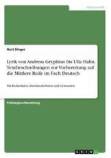 Lyrik Von Andreas Gryphius Bis Ulla Hahn. Textbeschreibungen Zur Vorbereitung Auf Die Mittlere Reife Im Fach Deutsch - Gert Singer