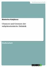Chancen und Grenzen der subjektorientierte Didaktik - Ekaterina Kadykova