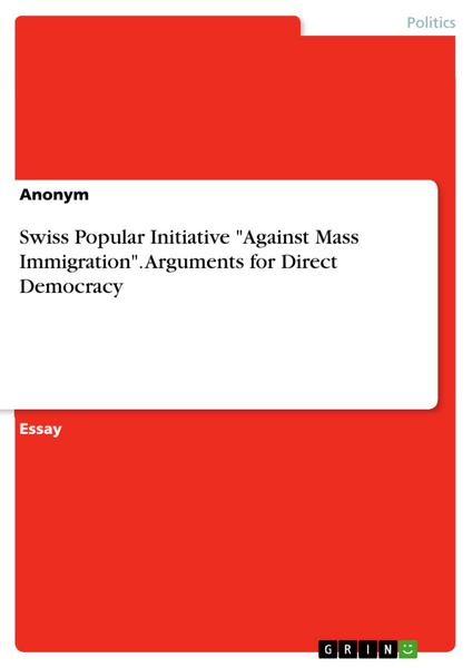 Swiss Popular Initiative 'Against Mass Immigration'. Arguments for Direct Democracy