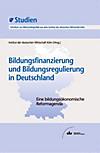 Bildungsfinanzierung und Bildungsregulierung in Deutschland