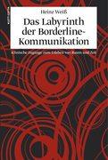 Das Labyrinth der Borderline-Kommunikation