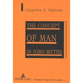 CONCEPT OF MAN IN IGBO MYTHS - Ogbuene