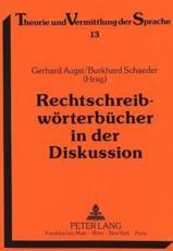Rechtschreibworterbucher in der Diskussion - Burkhard Schaeder