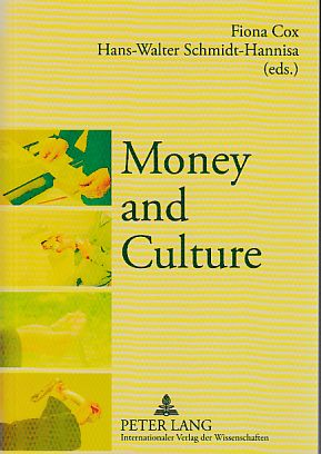 Money and culture. - Cox, Fiona and Hans-Walter Schmidt-Hannisa (eds.)