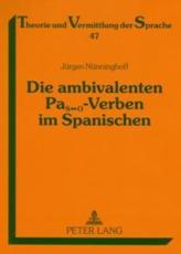 Die ambivalenten PaS O-Verben im Spanischen - J��rgen N��nninghoff