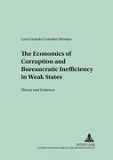 González Morales, Luis Gerardo: The Economics of Corruption and Bureaucratic Inefficiency in Weak States