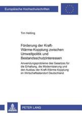 Forderung der Kraft-Warme-Kopplung zwischen Umweltpolitik und Bestandsschutzinteressen - Tim Heitling