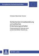 Grüner, Christian Maximilian: Schleichende Umweltzerstörung und politisches Entscheidungsverhalten