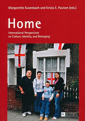 Home. International perspectives on culture, identity, and belonging.