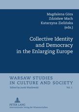 Collective Identity and Democracy in the Enlarging Europe - Magdalena G��ra (editor), Zdzislaw Mach (editor), Katarzyna Zielinska (editor)