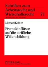 Fremdeinfluesse auf die tarifliche Willensbildung - Michael Kobler