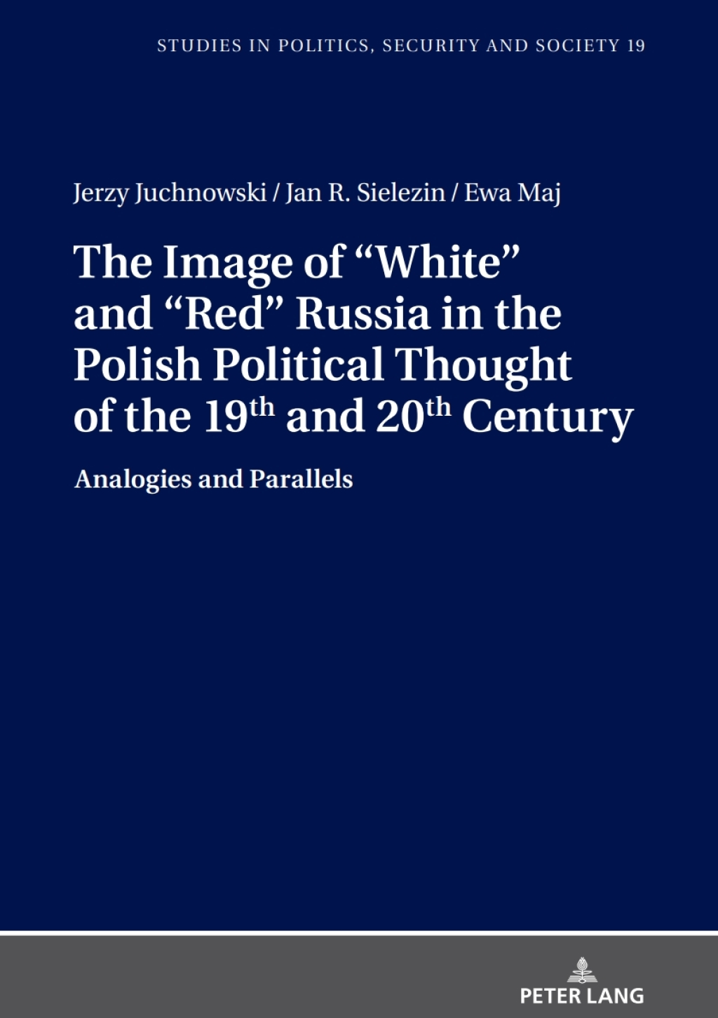 The Image of «White» and «Red» Russia in the Polish Political Thought of the 19th and 20th Century (eBook) - Jerzy Juchnowski; Jan R. Sielezin; Ewa Maj