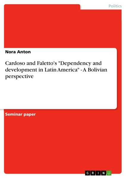 Cardoso and Faletto's 'Dependency and development in Latin America'   -  A Bolivian perspective