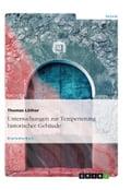 Untersuchungen zur Temperierung historischer Gebäude - Thomas Löther