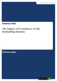 The Impact of E-commerce on the Bookselling Industry - Andreas Thiel