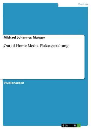 Out of Home Media. Plakatgestaltung: Plakatgestaltung - Michael Johannes Manger