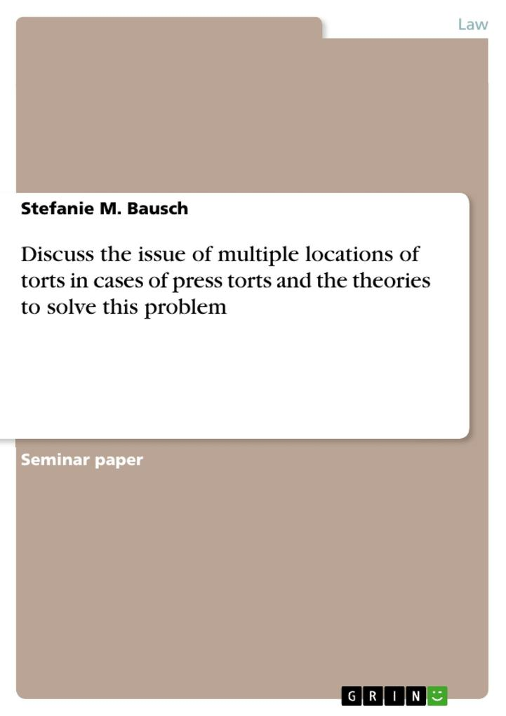 Discuss the issue of multiple locations of torts in cases of press torts and the theories to solve this problem als eBook Download von Stefanie M.... - Stefanie M. Bausch