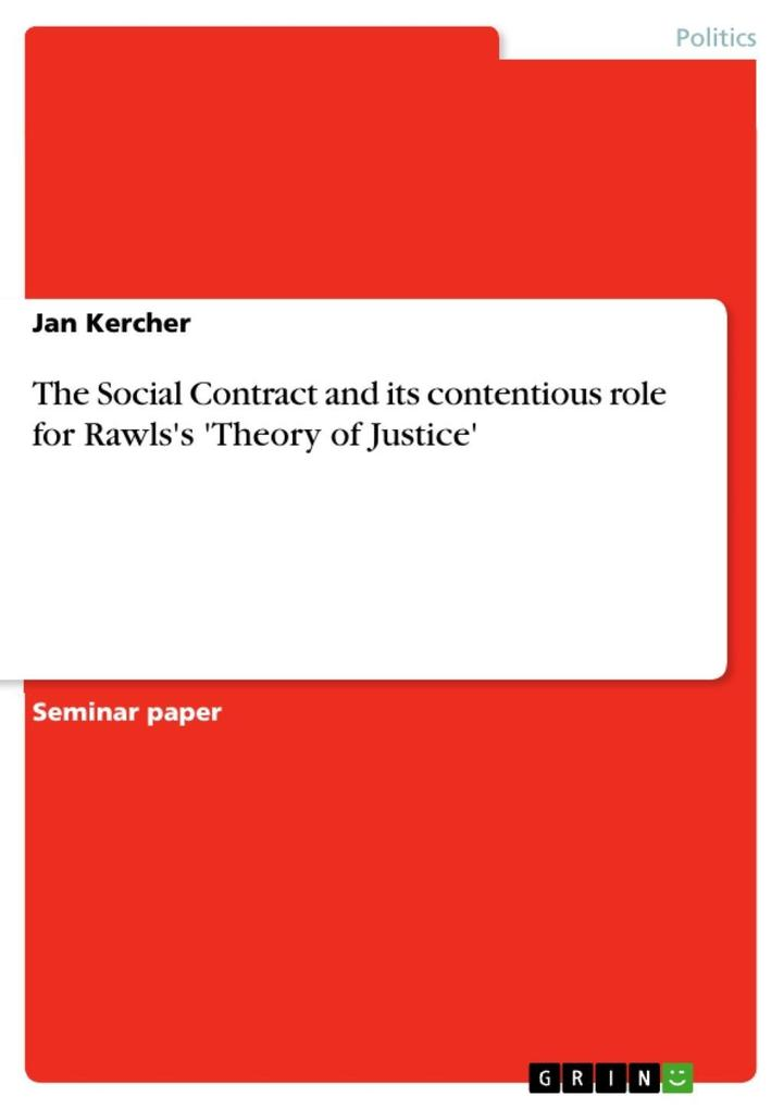 The Social Contract and its contentious role for Rawls´s ´Theory of Justice´ als eBook von Jan Kercher - GRIN Publishing