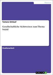 Gesellschaftliche Sichtweisen zum Thema Suizid - Tamara Umlauf