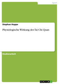 Physiologische Wirkung des Tai Chi Quan - Stephan Hoppe