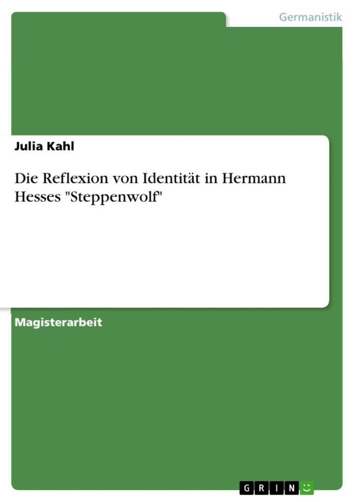 Die Reflexion von Identität in Hermann Hesses Steppenwolf als eBook Download von Julia Kahl - Julia Kahl