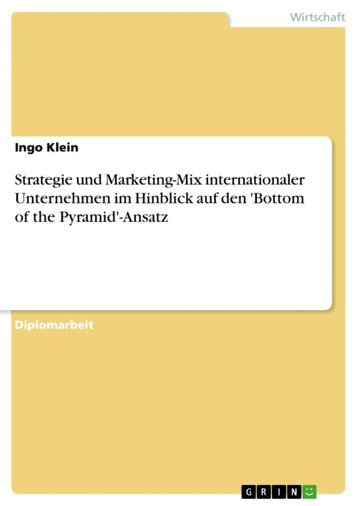 Strategie und Marketing-Mix internationaler Unternehmen im Hinblick auf den ´Bottom of the Pyramid´-Ansatz als eBook Download von Ingo Klein - Ingo Klein
