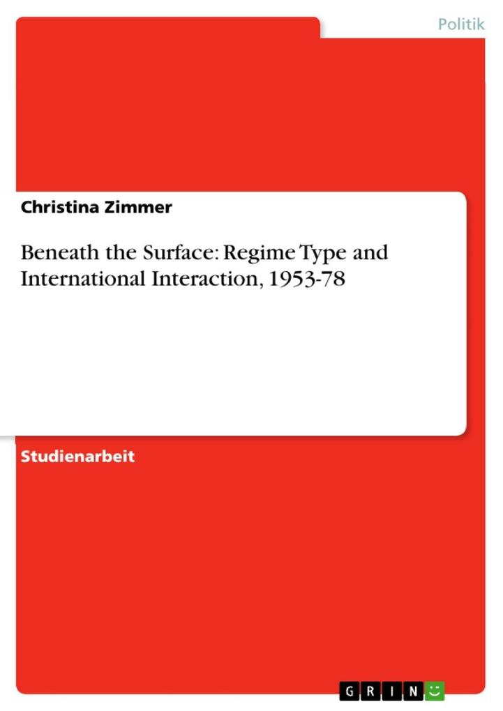 Beneath the Surface: Regime Type and International Interaction 1953-78