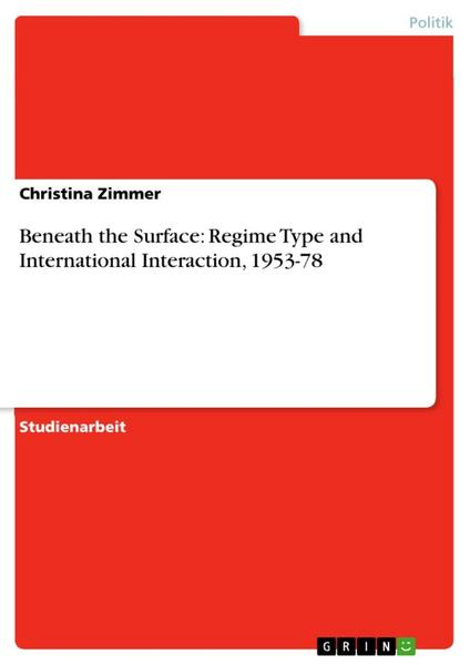 Beneath the Surface: Regime Type and International Interaction, 1953-78