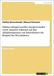 Einfluss intrapersoneller, interpersoneller sowie situativer Faktoren auf den Adoptionsprozess von Innovationen am Beispiel des M-Commerce
