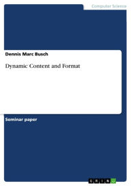 Dynamic Content and Format - Dennis Marc Busch