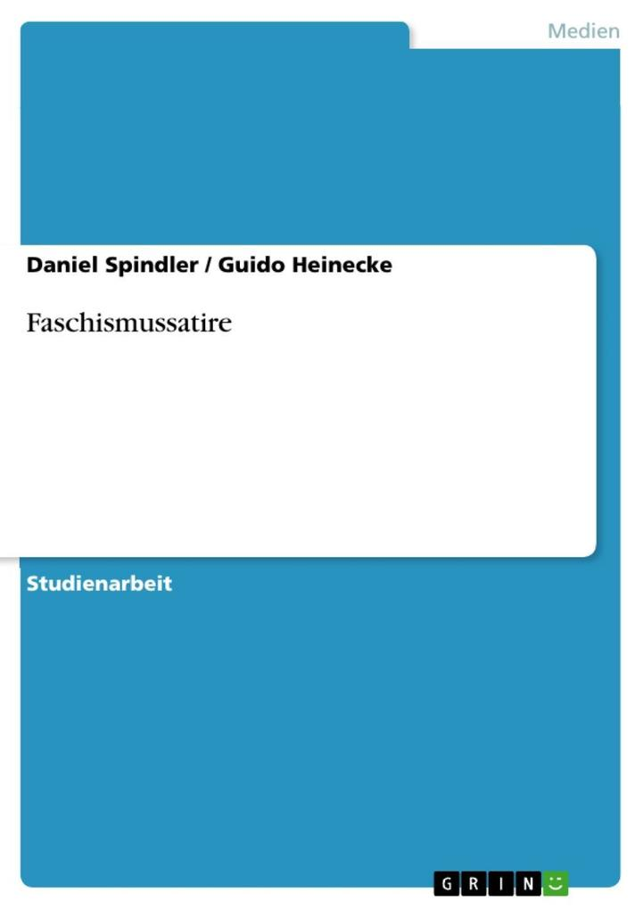 Faschismussatire als eBook Download von Daniel Spindler, Guido Heinecke - Daniel Spindler, Guido Heinecke