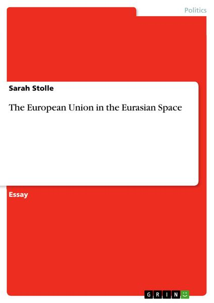 The European Union in the Eurasian Space - Sarah Stolle