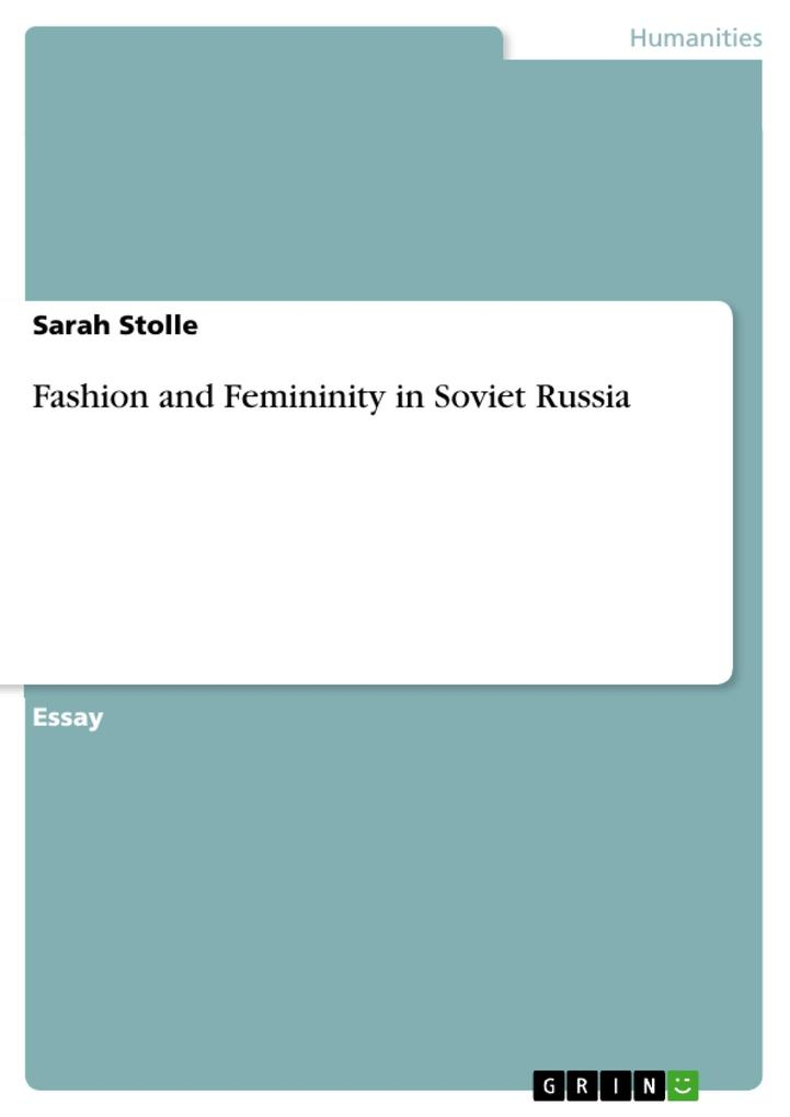 Fashion and Femininity in Soviet Russia als eBook von Sarah Stolle - GRIN Publishing