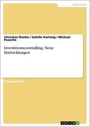 Investitionscontrolling. Neue Entwicklungen