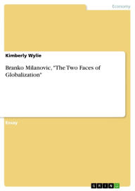 Branko Milanovic, 'The Two Faces of Globalization' - Kimberly Wylie