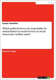 Which political forces are responsible for retrenchment in social services in social democratic welfare states?